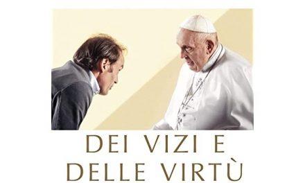 I vizi e le virtù oggi secondo Papa Francesco