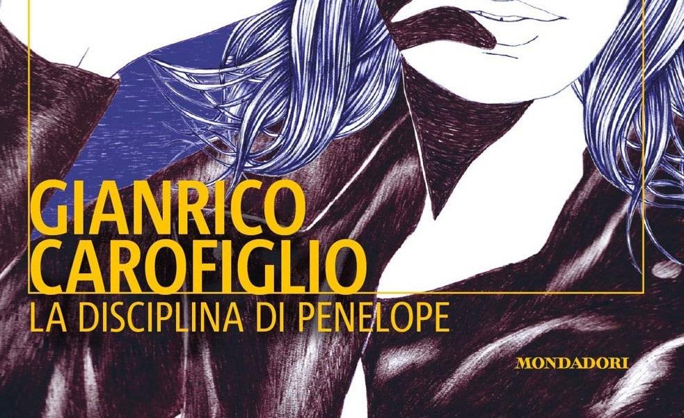 """""""La disciplina di Penelope"""": l'ultimo lavoro di Carofiglio"""