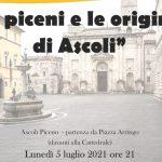 I piceni e le origini di Ascoli: appuntamento lunedì 5 luglio